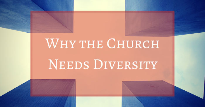 Why the Church Needs Diversity